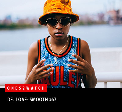 ONES2WATCH - DEJ LOAF